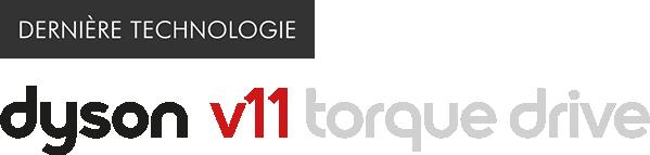 Dernière technologie Dyson V11 Torque Drive Logo