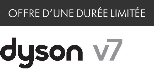 Offre à durée limitée logo dyson v7