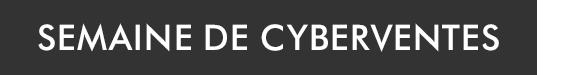 Semaine de Cyberventes