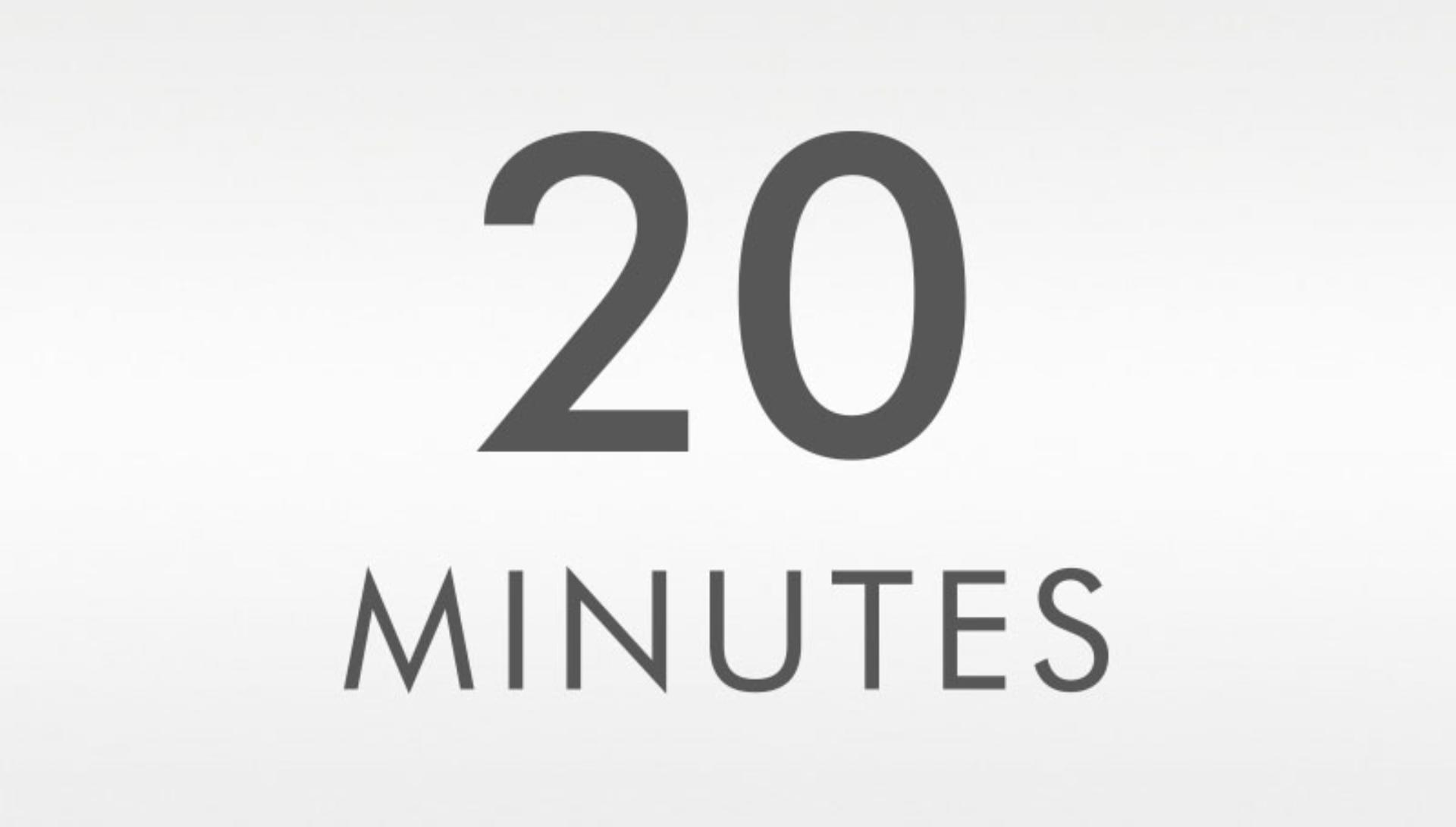 Graphic saying 20 minutes.